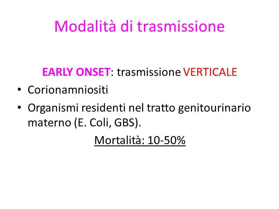 LATE ONSET: trasmissione ORIZZONTALE o NOSOCOMIALE.