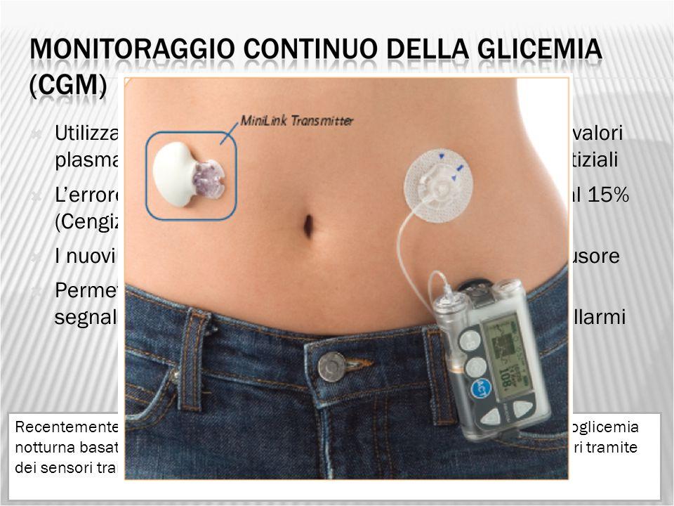  Utilizza un sensore sottocutaneo che da una stima dei valori plasmatici rilevando i livelli di glucosio nei liquidi interstiziali  L'errore % medio
