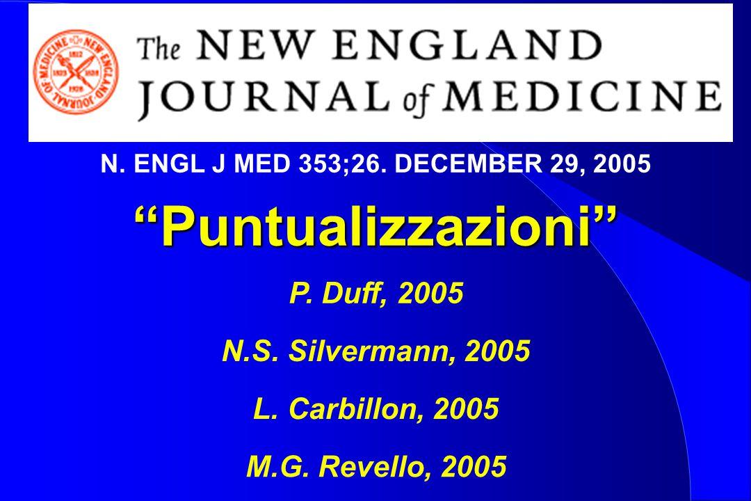 """Puntualizzazioni"" P. Duff, 2005 N.S. Silvermann, 2005 L. Carbillon, 2005 M.G. Revello, 2005 N. ENGL J MED 353;26. DECEMBER 29, 2005"