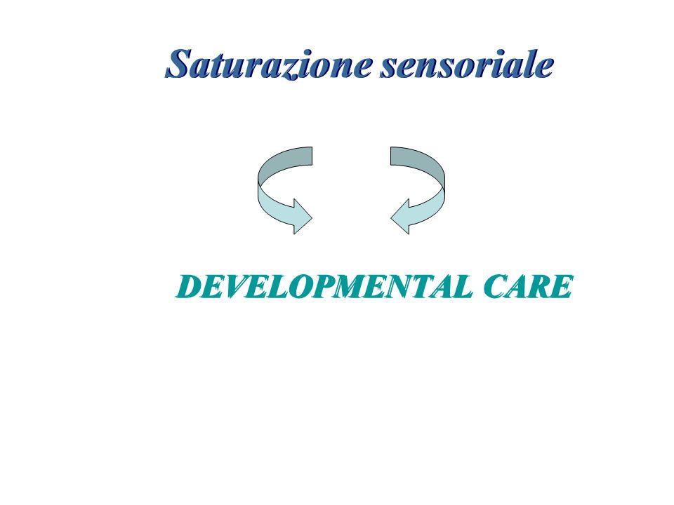 Saturazione sensoriale DEVELOPMENTAL CARE DEVELOPMENTAL CARE