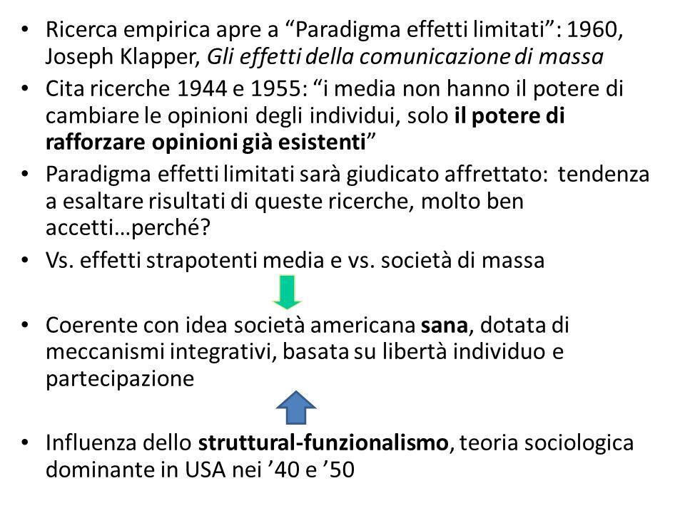 """Ricerca empirica apre a """"Paradigma effetti limitati"""": 1960, Joseph Klapper, Gli effetti della comunicazione di massa Cita ricerche 1944 e 1955: """"i med"""