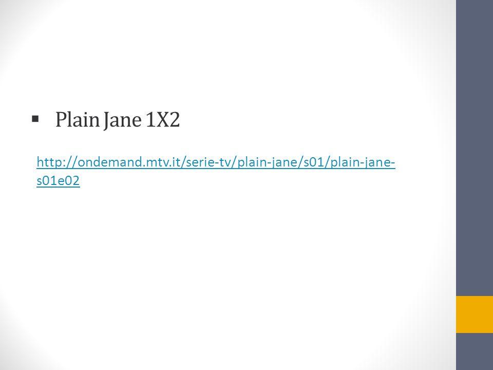 Il termine Plain Jane non è direttamente traducibile in italiano ma questa espressione indica: …a woman who has an average appearance.