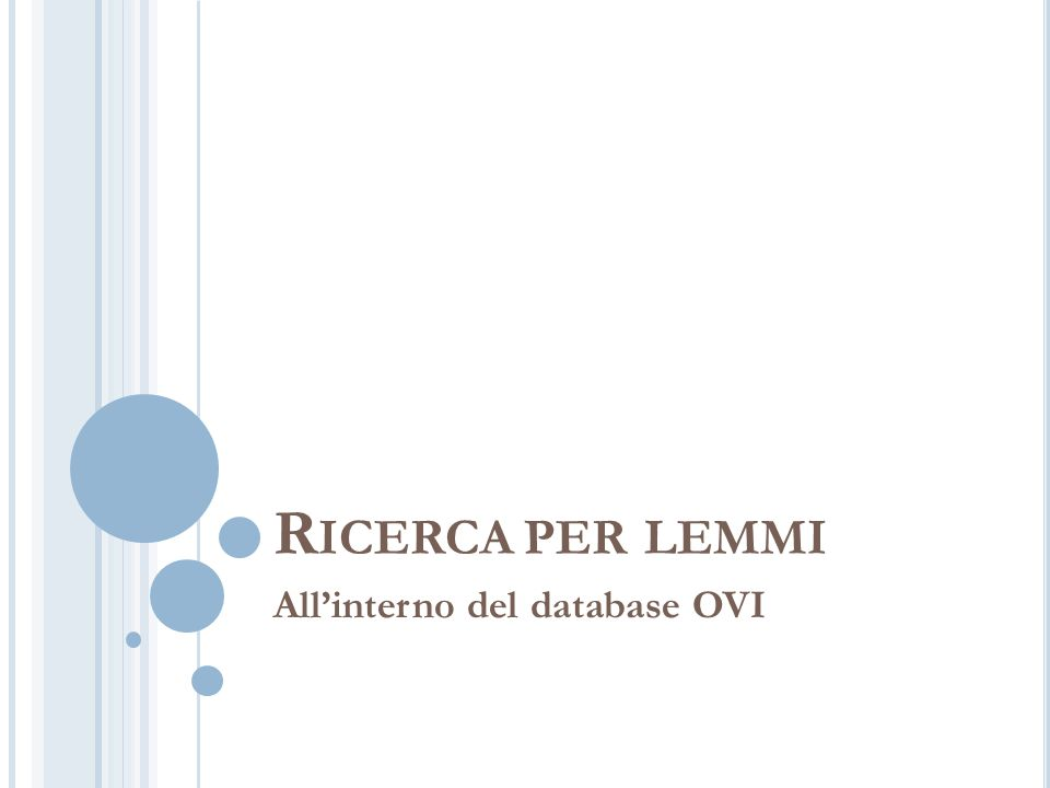 R ICERCA PER LEMMI All'interno del database OVI