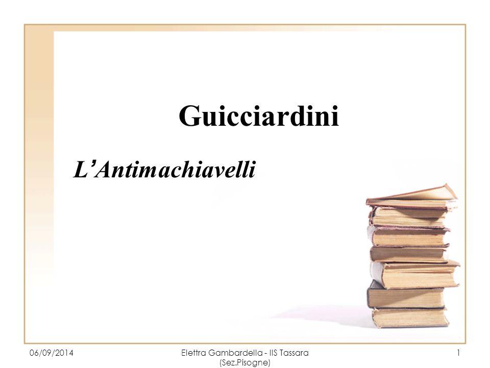 Guicciardini L'Antimachiavelli 06/09/2014Elettra Gambardella - IIS Tassara (Sez.Pisogne) 1