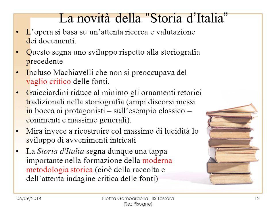 """La novità della """"Storia d'Italia"""" L'opera si basa su un'attenta ricerca e valutazione dei documenti. Questo segna uno sviluppo rispetto alla storiogra"""