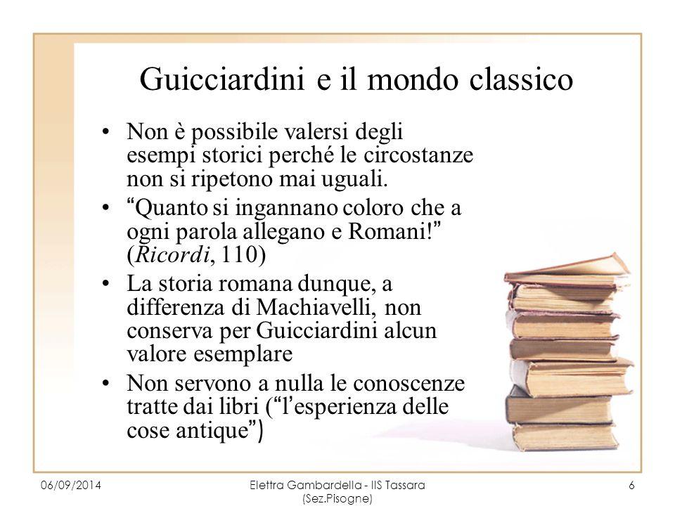 """Guicciardini e il mondo classico Non è possibile valersi degli esempi storici perché le circostanze non si ripetono mai uguali. """"Quanto si ingannano c"""