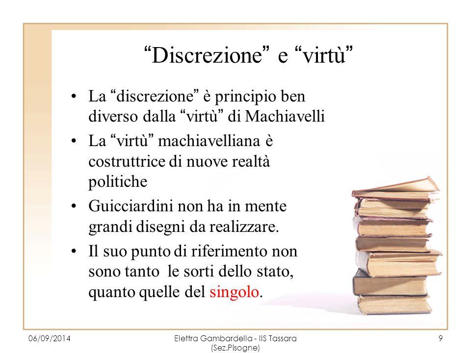 """""""Discrezione"""" e """"virtù"""" La """"discrezione"""" è principio ben diverso dalla """"virtù"""" di Machiavelli La """"virtù"""" machiavelliana è costruttrice di nuove realtà"""