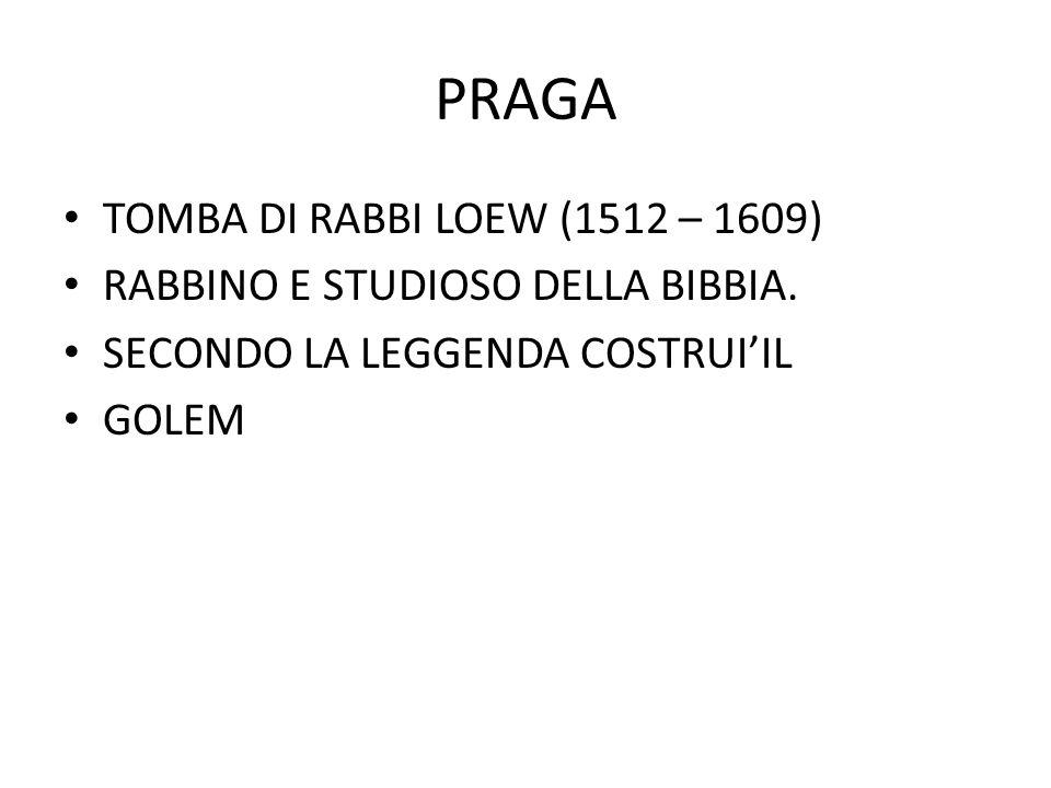 PRAGA TOMBA DI RABBI LOEW (1512 – 1609) RABBINO E STUDIOSO DELLA BIBBIA. SECONDO LA LEGGENDA COSTRUI'IL GOLEM