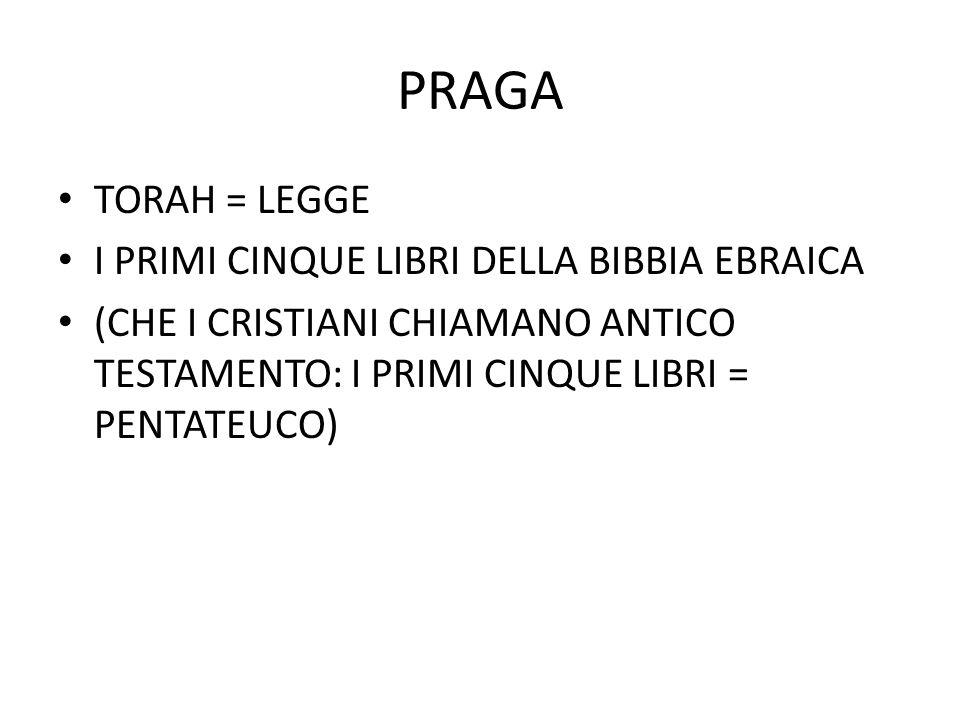 PRAGA TORAH = LEGGE I PRIMI CINQUE LIBRI DELLA BIBBIA EBRAICA (CHE I CRISTIANI CHIAMANO ANTICO TESTAMENTO: I PRIMI CINQUE LIBRI = PENTATEUCO)