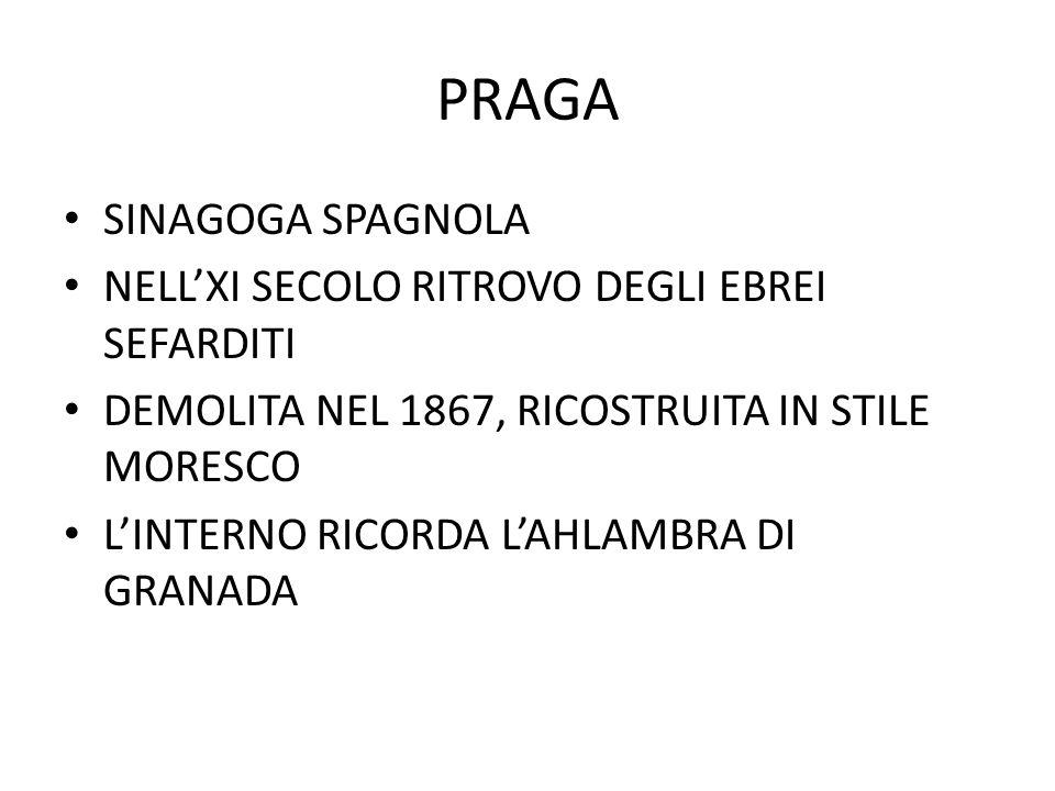 PRAGA SINAGOGA SPAGNOLA NELL'XI SECOLO RITROVO DEGLI EBREI SEFARDITI DEMOLITA NEL 1867, RICOSTRUITA IN STILE MORESCO L'INTERNO RICORDA L'AHLAMBRA DI G