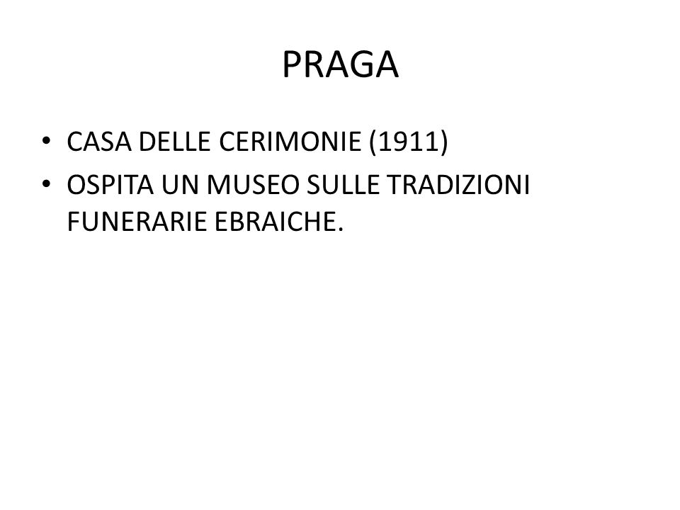 PRAGA CASA DELLE CERIMONIE (1911) OSPITA UN MUSEO SULLE TRADIZIONI FUNERARIE EBRAICHE.