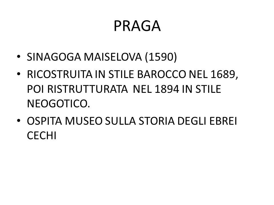 PRAGA SINAGOGA MAISELOVA (1590) RICOSTRUITA IN STILE BAROCCO NEL 1689, POI RISTRUTTURATA NEL 1894 IN STILE NEOGOTICO. OSPITA MUSEO SULLA STORIA DEGLI