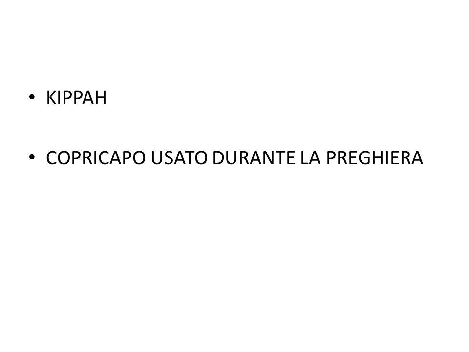 KIPPAH COPRICAPO USATO DURANTE LA PREGHIERA