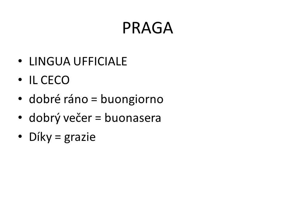 PRAGA LINGUA UFFICIALE IL CECO dobré ráno = buongiorno dobrý večer = buonasera Díky = grazie