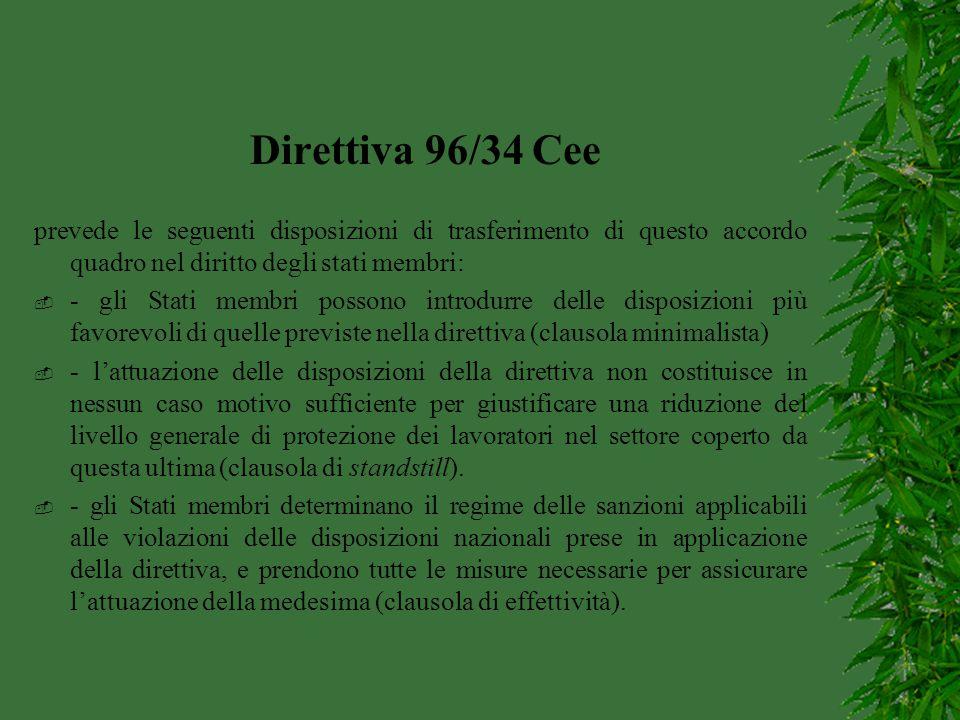 Direttiva 96/34 Cee prevede le seguenti disposizioni di trasferimento di questo accordo quadro nel diritto degli stati membri:  - gli Stati membri po