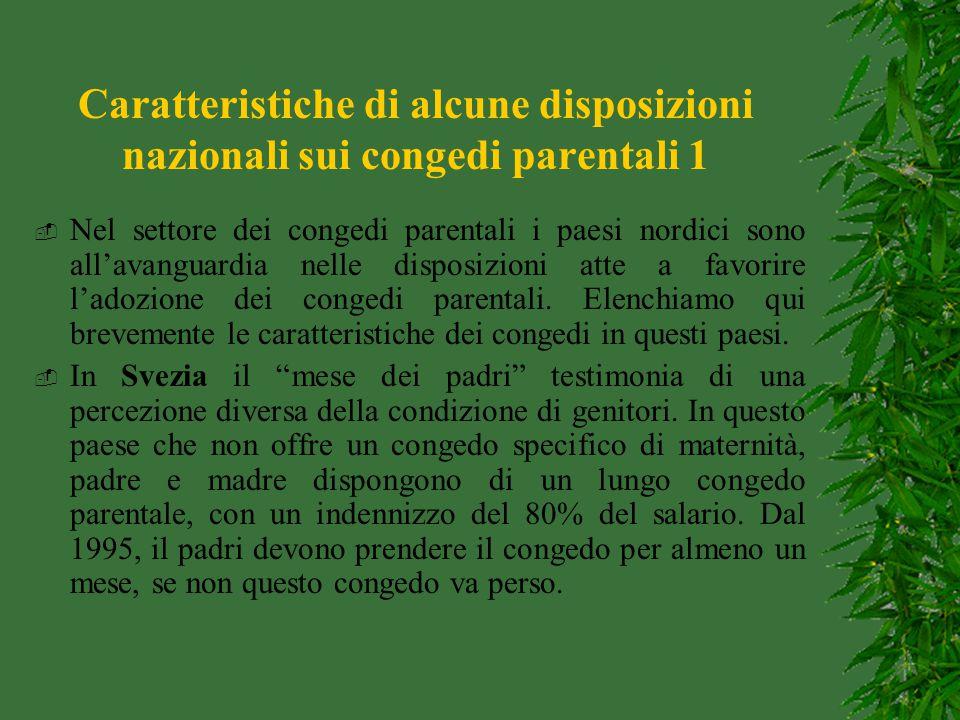 Caratteristiche di alcune disposizioni nazionali sui congedi parentali 1  Nel settore dei congedi parentali i paesi nordici sono all'avanguardia nell