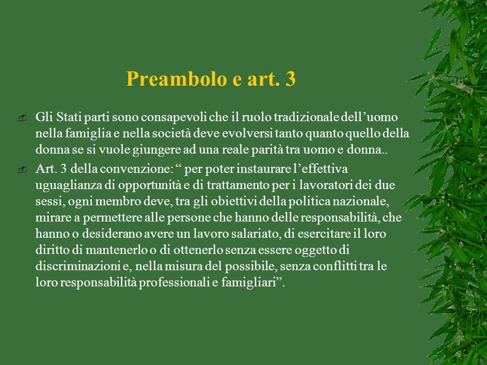 Preambolo e art. 3  Gli Stati parti sono consapevoli che il ruolo tradizionale dell'uomo nella famiglia e nella società deve evolversi tanto quanto q