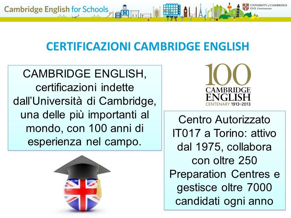 CAMBRIDGE ENGLISH, certificazioni indette dall'Università di Cambridge, una delle più importanti al mondo, con 100 anni di esperienza nel campo. Centr