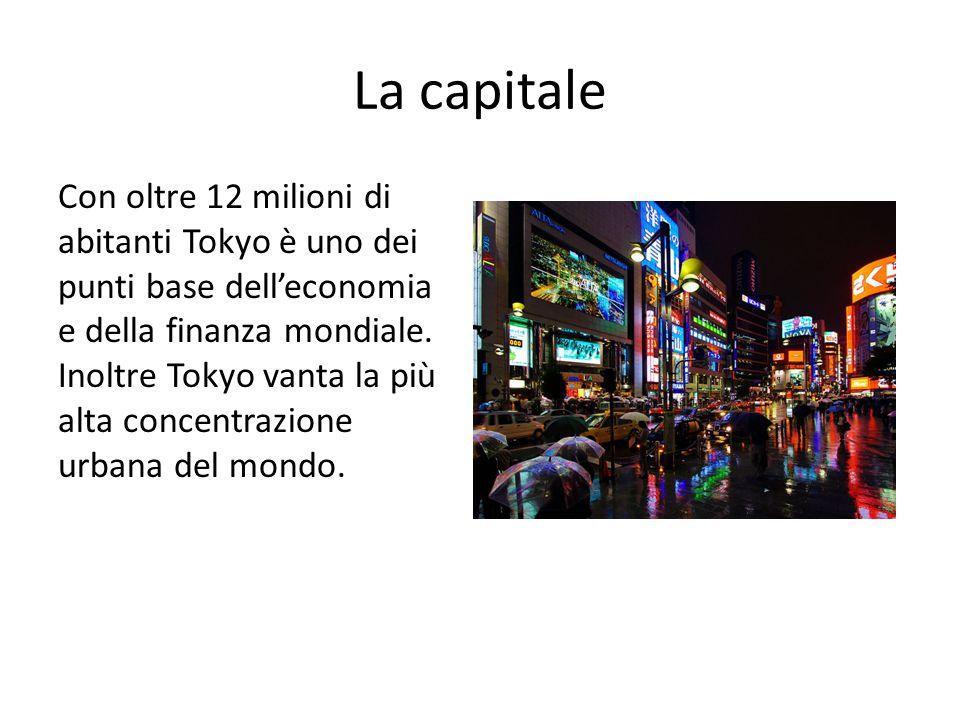 La capitale Con oltre 12 milioni di abitanti Tokyo è uno dei punti base dell'economia e della finanza mondiale. Inoltre Tokyo vanta la più alta concen