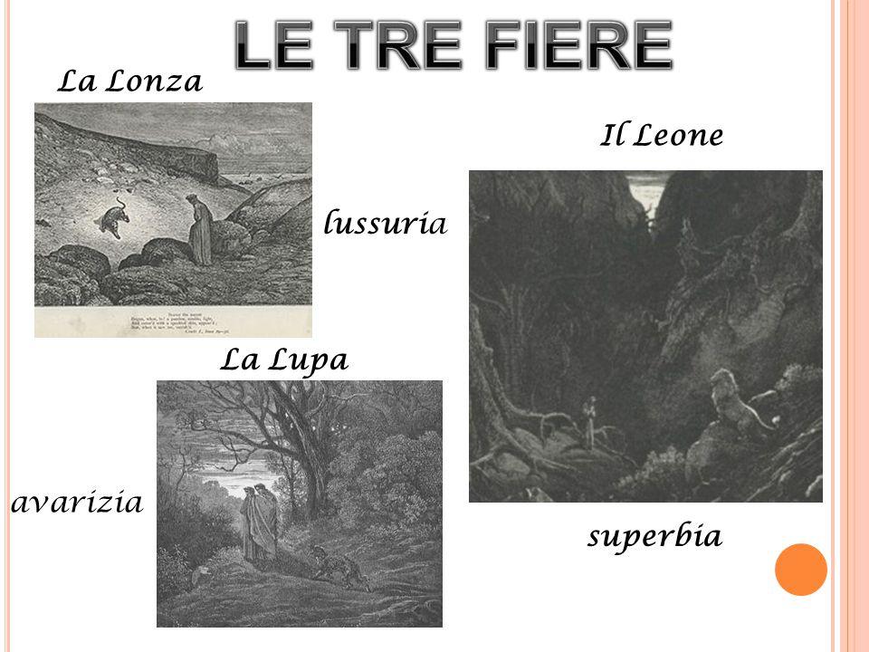 La Lonza lussuria Il Leone superbia La Lupa avarizia