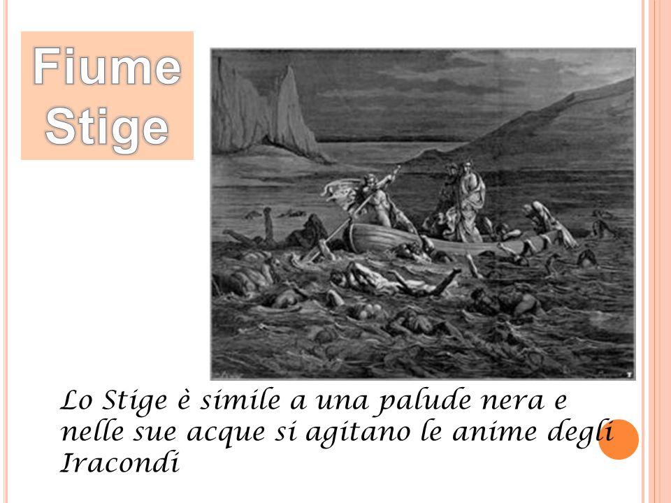 Lo Stige è simile a una palude nera e nelle sue acque si agitano le anime degli Iracondi