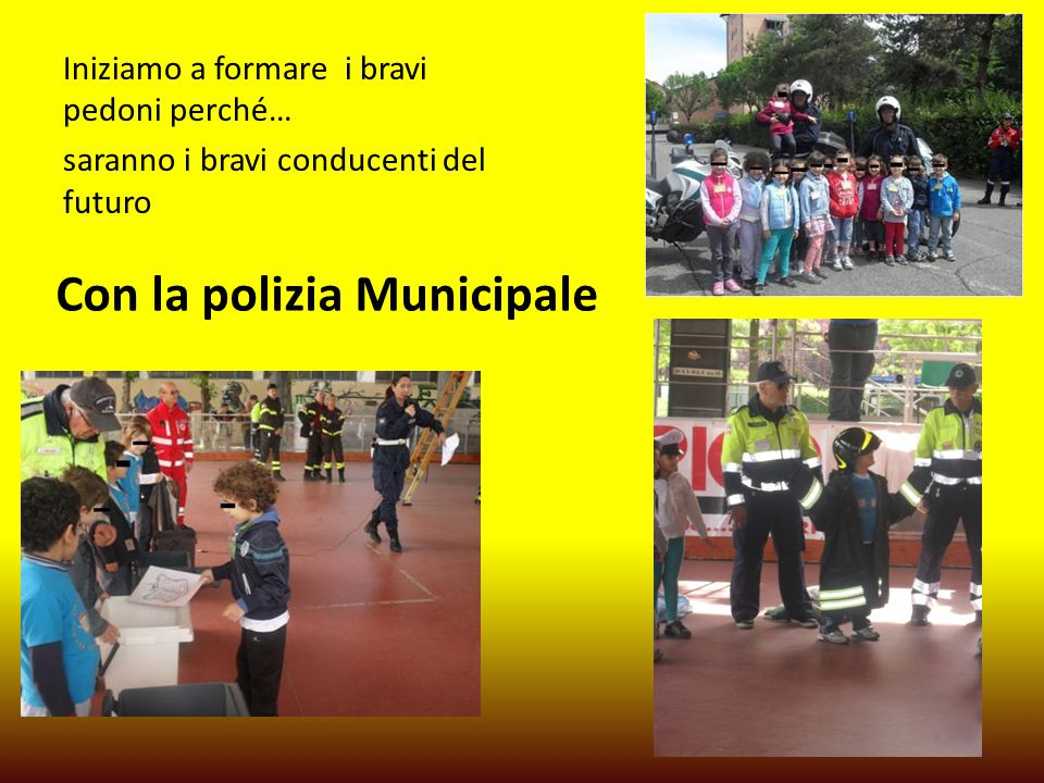 Con la polizia Municipale Iniziamo a formare i bravi pedoni perché… saranno i bravi conducenti del futuro