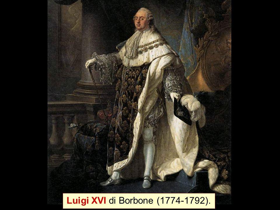 Luigi XVI di Borbone (1774-1792).