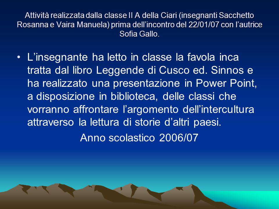 Attività realizzata dalla classe II A della Ciari (insegnanti Sacchetto Rosanna e Vaira Manuela) prima dell'incontro del 22/01/07 con l'autrice Sofia Gallo.