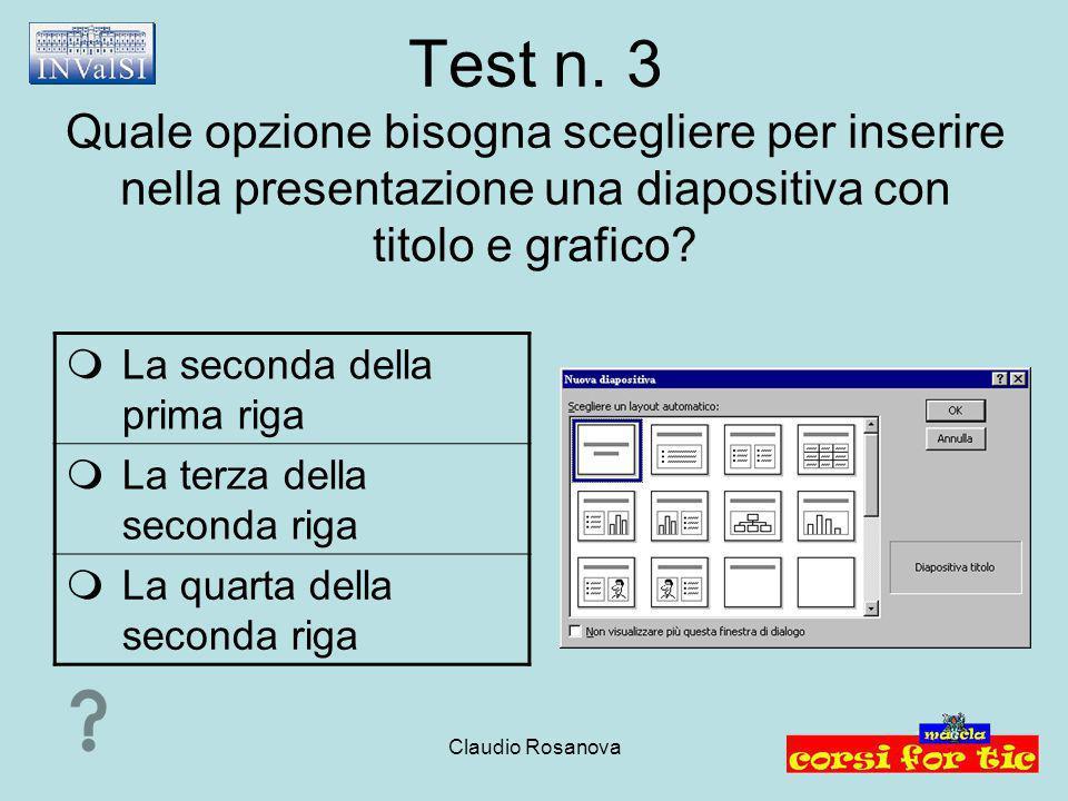 Claudio Rosanova Test n.8 Quali comando scegli per eliminare un testo da una diapositiva.