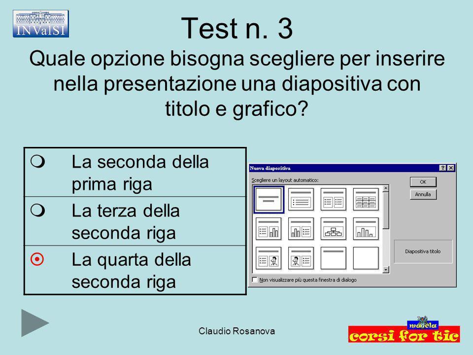 Claudio Rosanova Test n. 29 In quale menu si trova il comando Apri?  File  Modifica  Visualizza