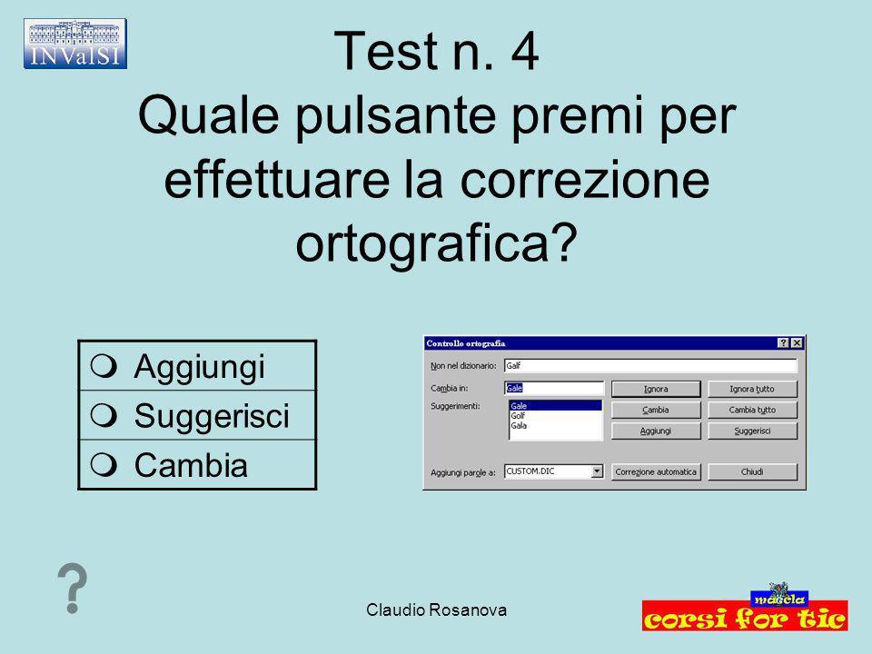 Claudio Rosanova Test n.4 Quale pulsante premi per effettuare la correzione ortografica.
