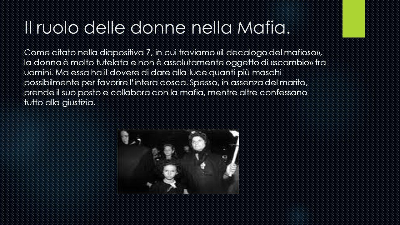 La Mafia Siciliana (Cosa Nostra) La più antica delle mafie e la più grande, Cosa Nostra può contare su ben 180 cosche, ben distribuite sul territorio siciliano.