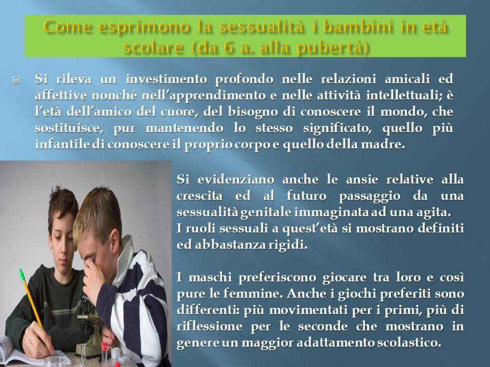  Si rileva un investimento profondo nelle relazioni amicali ed affettive nonché nell'apprendimento e nelle attività intellettuali; è l'età dell'amico