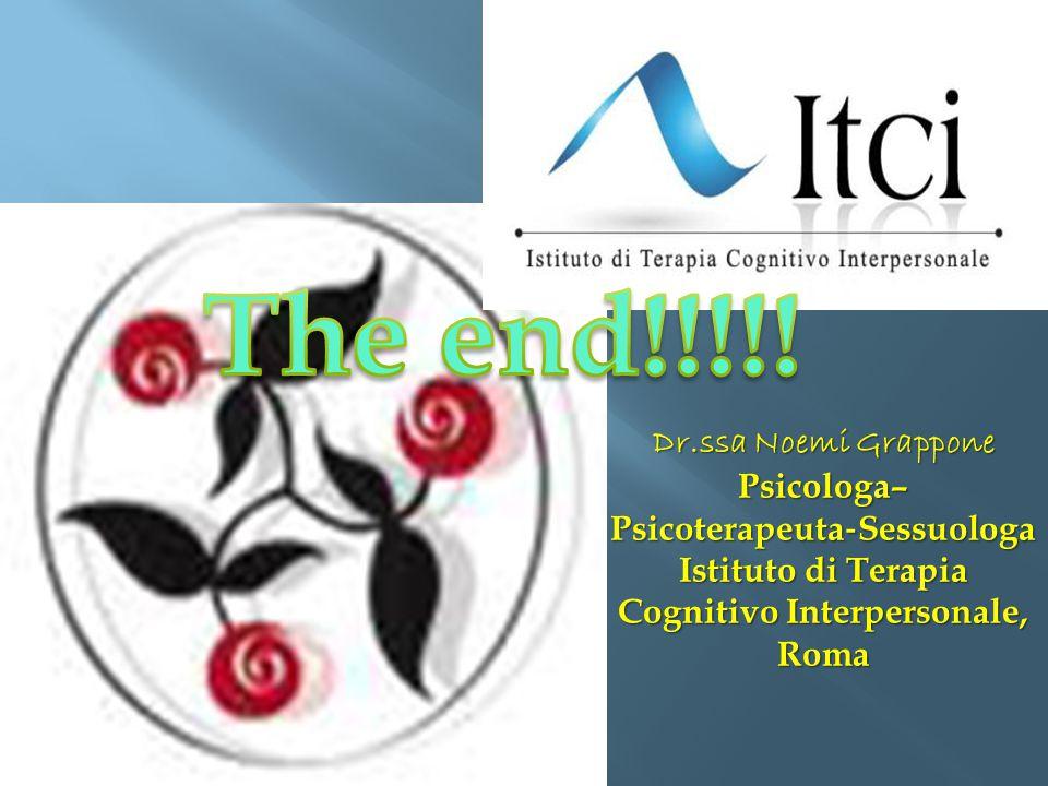 Dr.ssa Noemi Grappone Psicologa– Psicoterapeuta ‐ Sessuologa Istituto di Terapia Cognitivo Interpersonale, Roma