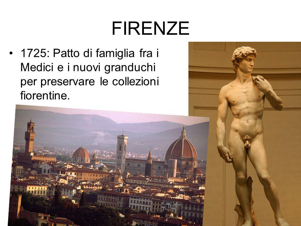 FIRENZE 1725: Patto di famiglia fra i Medici e i nuovi granduchi per preservare le collezioni fiorentine.