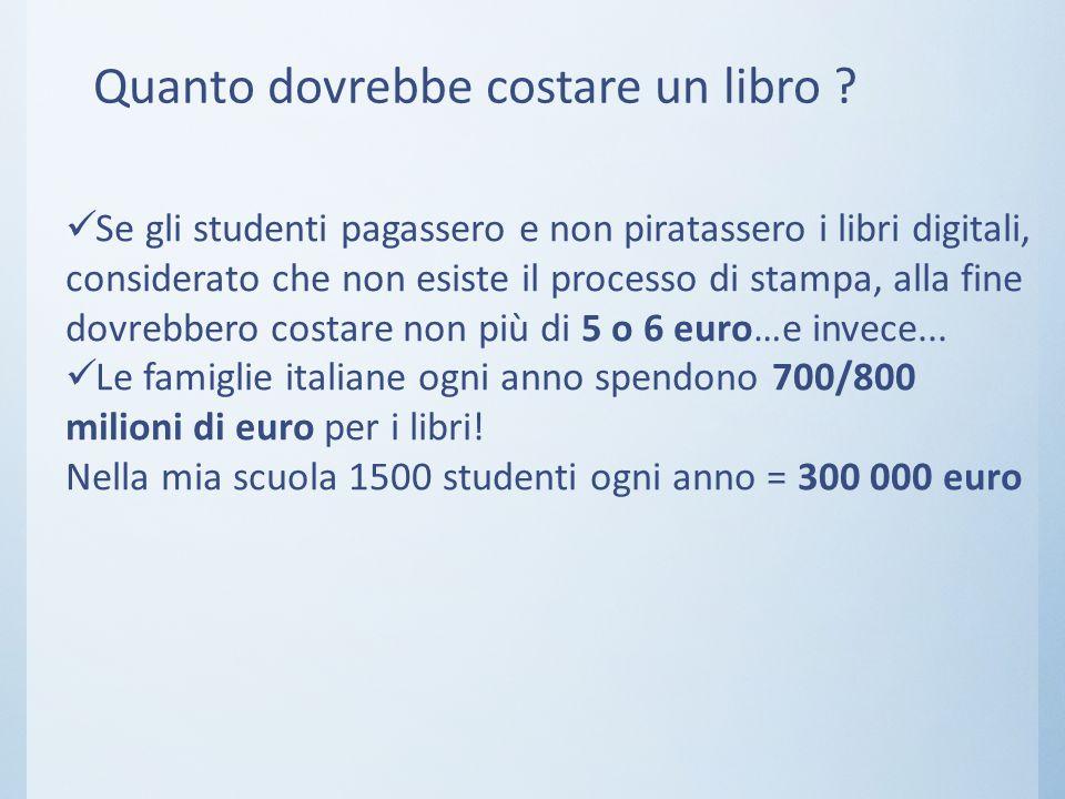 Quanto dovrebbe costare un libro ? Se gli studenti pagassero e non piratassero i libri digitali, considerato che non esiste il processo di stampa, all