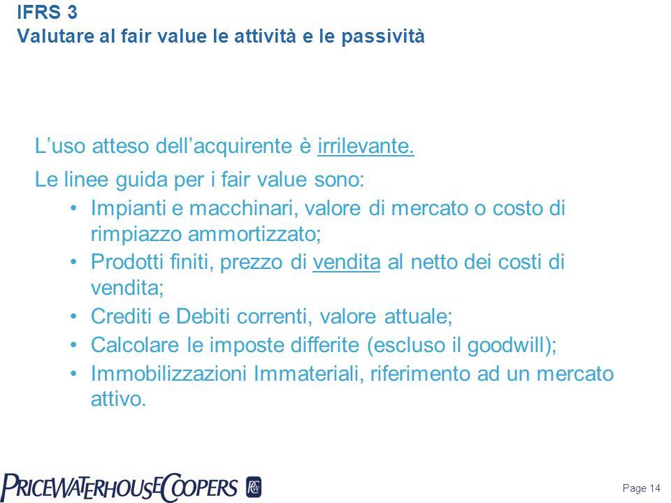 Page 15 IFRS 3 Intangible assets Iscrizione se si tratta di attività non monetaria, non materiale ed è identificabile.