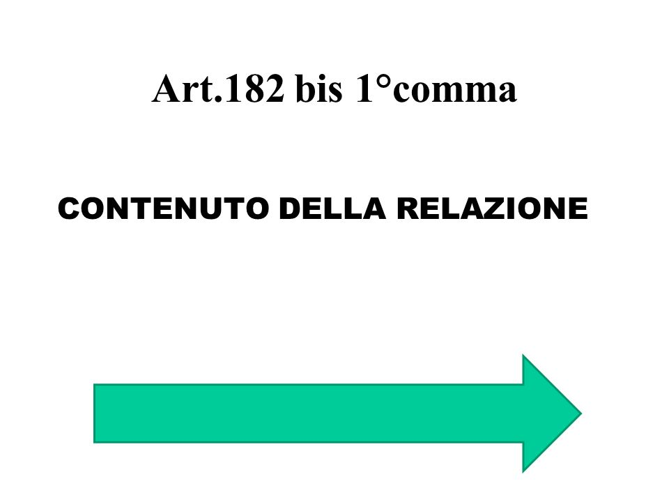 Art.182 bis 1°comma CONTENUTO DELLA RELAZIONE