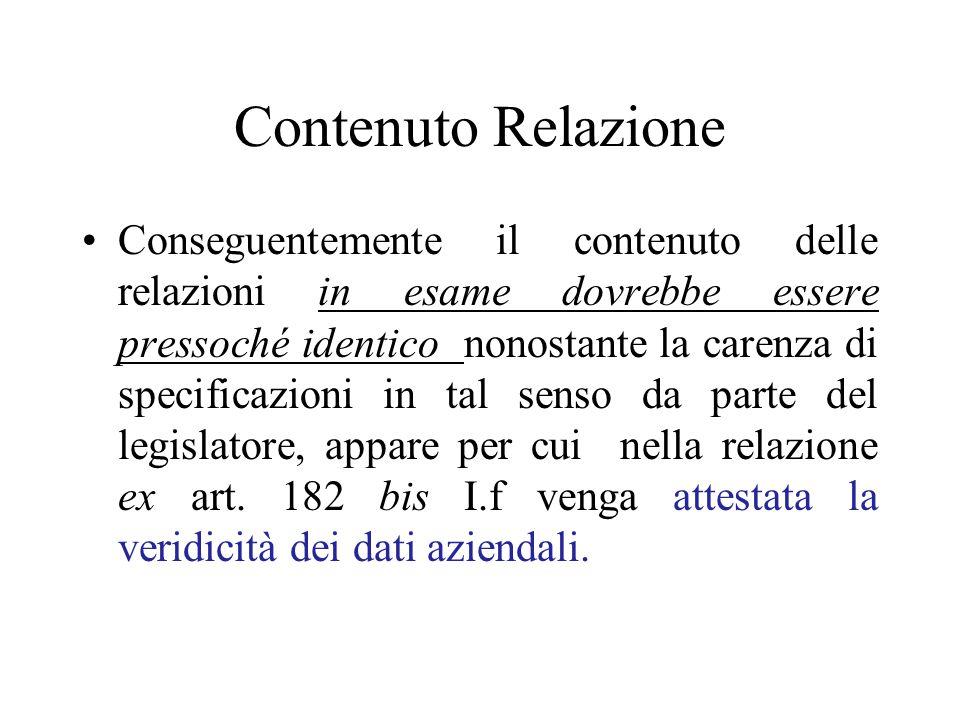Contenuto Relazione Conseguentemente il contenuto delle relazioni in esame dovrebbe essere pressoché identico nonostante la carenza di specificazioni in tal senso da parte del legislatore, appare per cui nella relazione ex art.