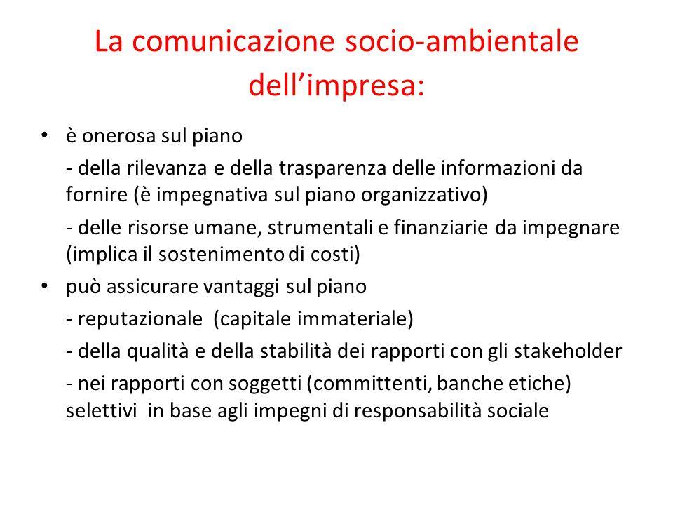 La comunicazione socio-ambientale dell'impresa: è onerosa sul piano - della rilevanza e della trasparenza delle informazioni da fornire (è impegnativa
