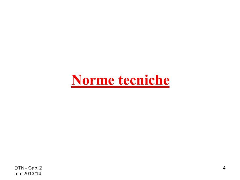 DTN - Cap. 2 a.a. 2013/14 4 Norme tecniche
