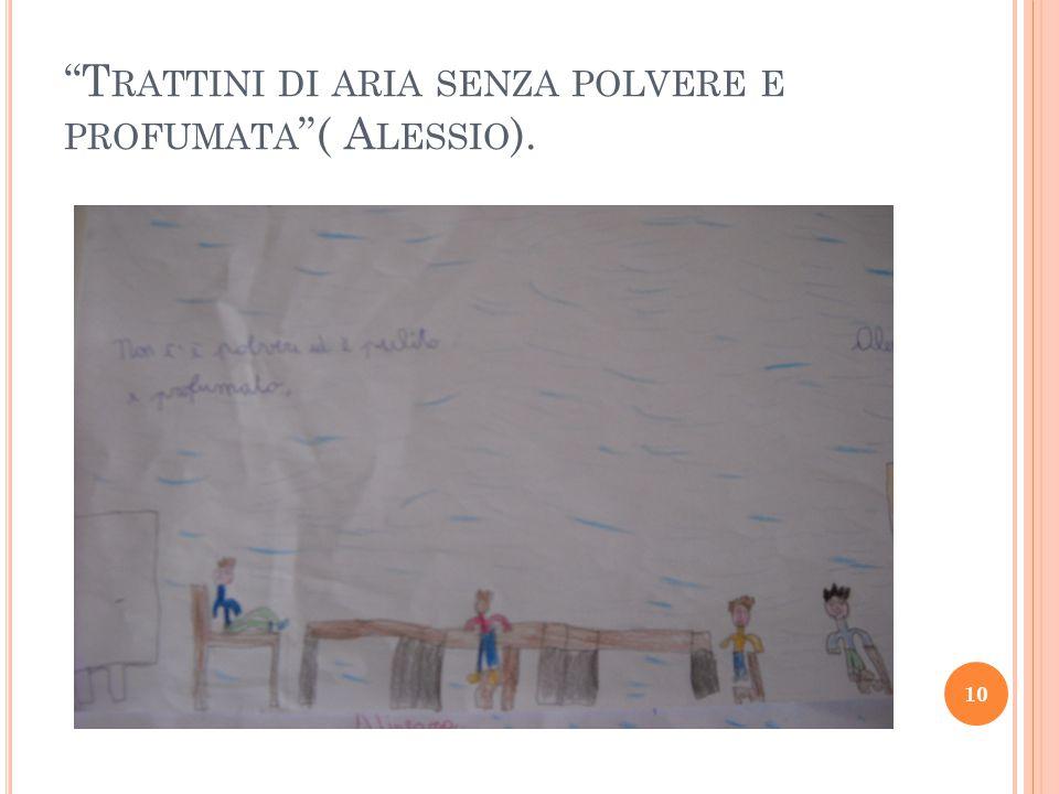 T RATTINI DI ARIA SENZA POLVERE E PROFUMATA ( A LESSIO ). 10