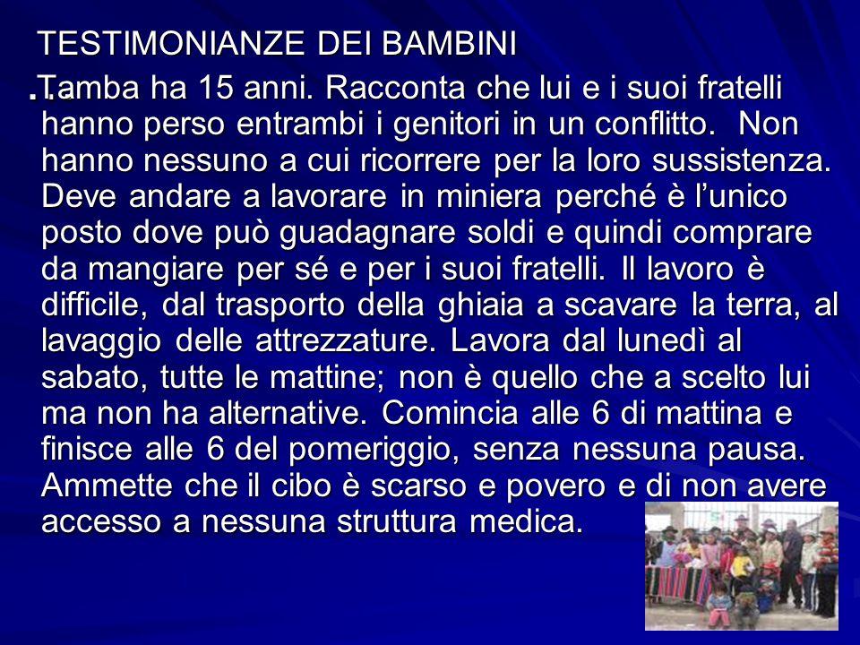 … TESTIMONIANZE DEI BAMBINI TESTIMONIANZE DEI BAMBINI Tamba ha 15 anni.