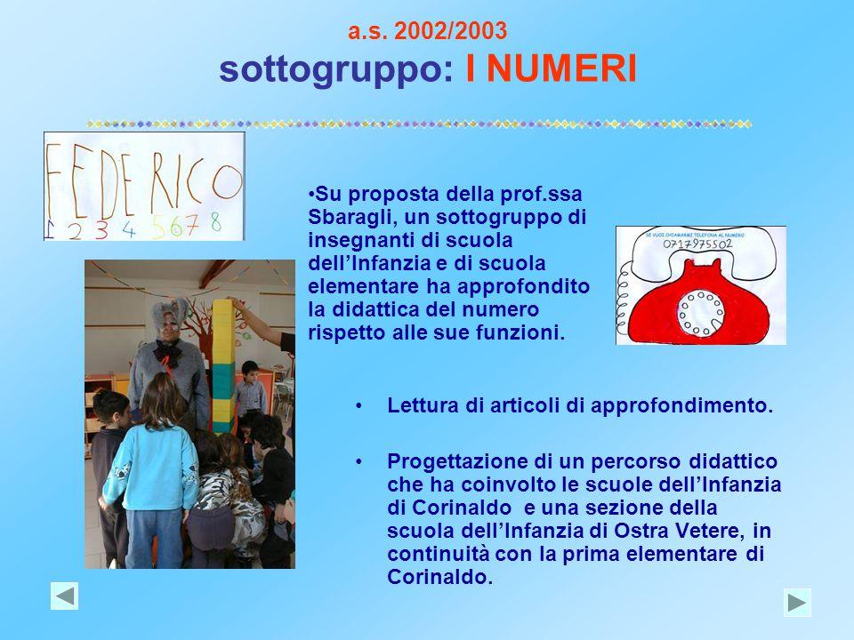 a.s. 2002/2003 sottogruppo: I NUMERI Lettura di articoli di approfondimento. Progettazione di un percorso didattico che ha coinvolto le scuole dell'In