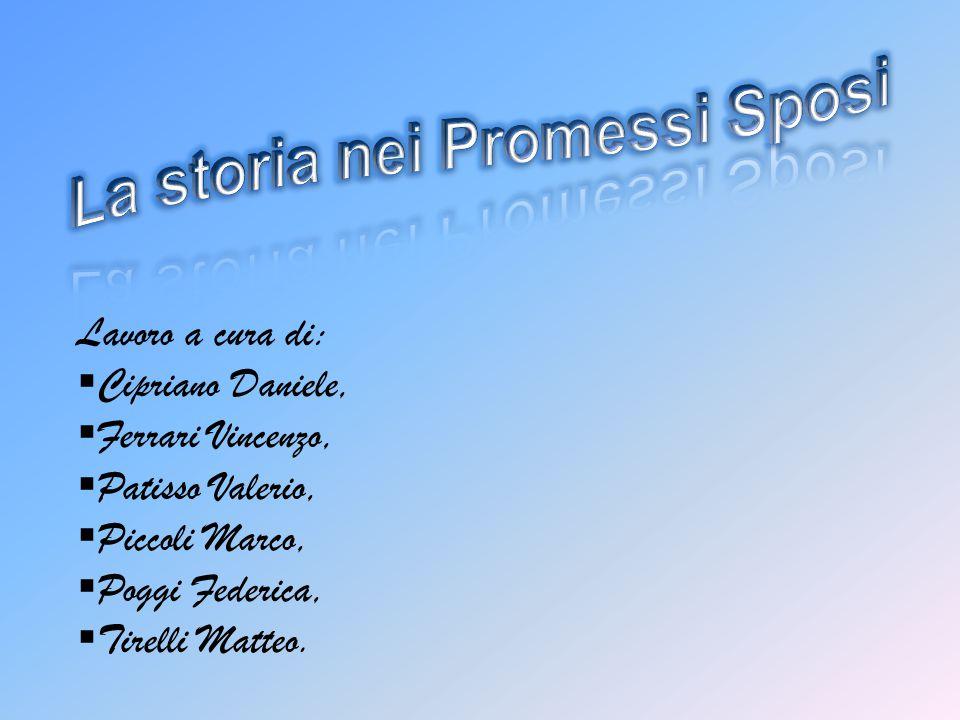 Lavoro a cura di:  Cipriano Daniele,  Ferrari Vincenzo,  Patisso Valerio,  Piccoli Marco,  Poggi Federica,  Tirelli Matteo.