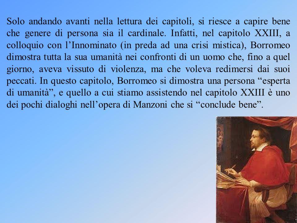 Solo andando avanti nella lettura dei capitoli, si riesce a capire bene che genere di persona sia il cardinale.