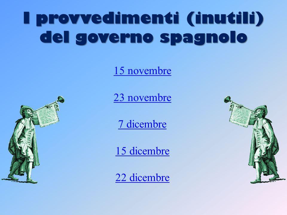 I provvedimenti (inutili) del governo spagnolo 15 novembre 23 novembre 7 dicembre 15 dicembre 22 dicembre