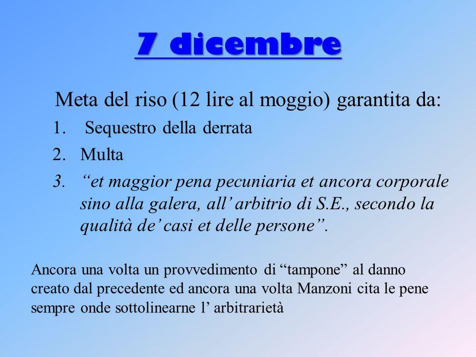 7 dicembre 7 dicembre Meta del riso (12 lire al moggio) garantita da: 1.
