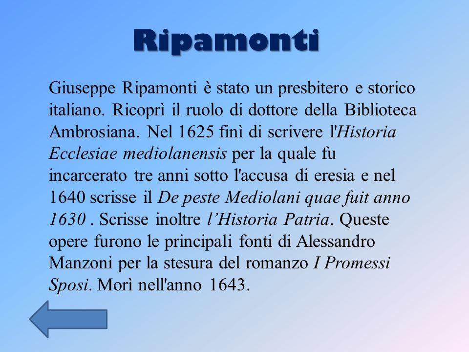 Ripamonti Giuseppe Ripamonti è stato un presbitero e storico italiano.