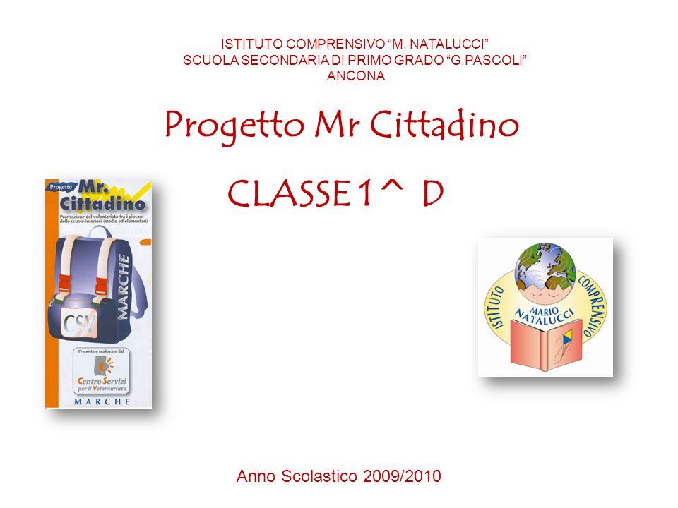 Progetto Mr Cittadino CLASSE 1^ D ISTITUTO COMPRENSIVO M.